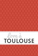 Love à Toulouse