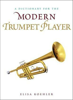A Dictionary for the Modern Trumpet Player