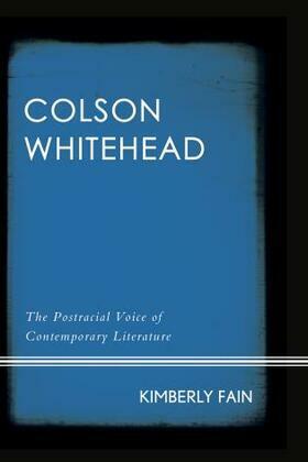 Colson Whitehead: The Postracial Voice of Contemporary Literature