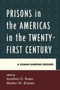Prisons in the Americas in the Twenty-First Century: A Human Dumping Ground
