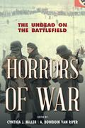 Horrors of War: The Undead on the Battlefield
