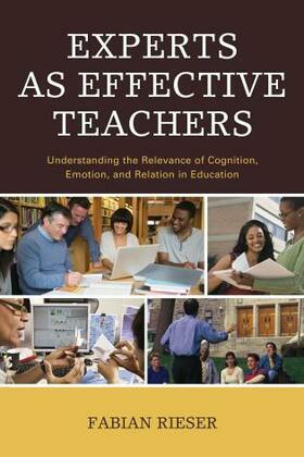 Experts as Effective Teachers: Understanding the Relevance of Cognition, Emotion, and Relation in Education