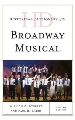Historical Dictionary of the Broadway Musical