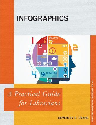 Infographics: A Practical Guide for Librarians
