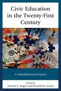 Civic Education in the Twenty-First Century: A Multidimensional Inquiry