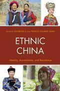 Ethnic China: Identity, Assimilation, and Resistance
