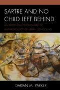 Sartre and No Child Left Behind: An Existential Psychoanalytic Anthropology of Urban Schooling