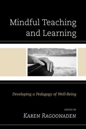 Mindful Teaching and Learning: Developing a Pedagogy of Well-Being