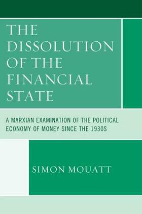 The Dissolution of the Financial State: A Marxian Examination of the Political Economy of Money Since the 1930s