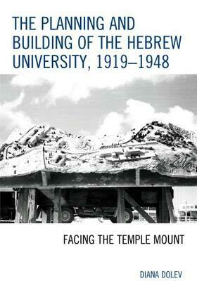 The Planning and Building of the Hebrew University, 1919–1948