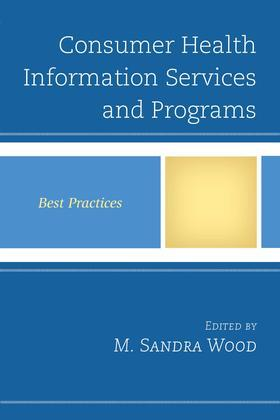 Consumer Health Information Services and Programs: Best Practices