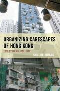 Urbanizing Carescapes of Hong Kong