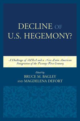 Decline of the U.S. Hegemony?: A Challenge of ALBA and a New Latin American Integration of the Twenty-First Century