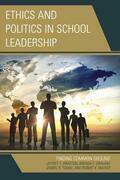 Ethics and Politics in School Leadership