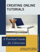 Creating Online Tutorials: A Practical Guide for Librarians
