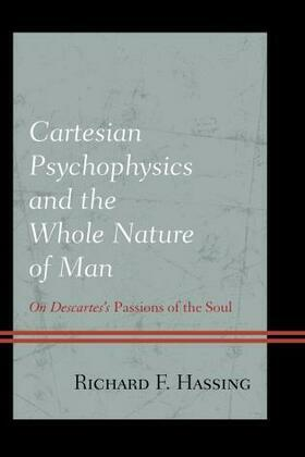 Cartesian Psychophysics and the Whole Nature of Man: On Descartes's Passions of the Soul