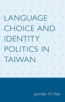 Language Choice and Identity Politics in Taiwan