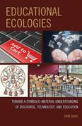 Educational Ecologies: Toward a Symbolic-Material Understanding of Discourse, Technology, and Education