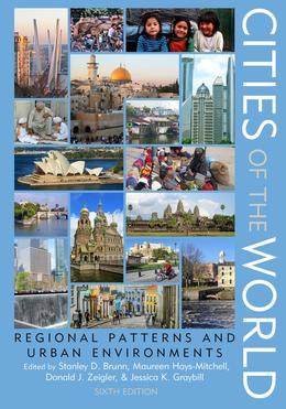 Cities of the World: Regional Patterns and Urban Environments