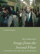 Roy Andersson¿s ¿Songs from the Second Floor¿: Contemplating the Art of Existence