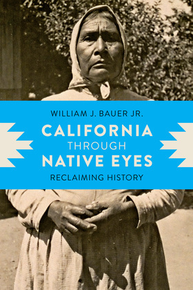California through Native Eyes: Reclaiming History