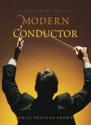 A Dictionary for the Modern Conductor