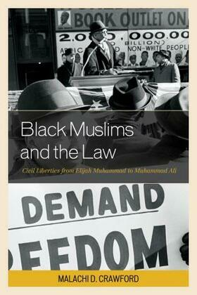 Black Muslims and the Law: Civil Liberties from Elijah Muhammad to Muhammad Ali