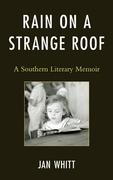 Rain on a Strange Roof: A Southern Literary Memoir
