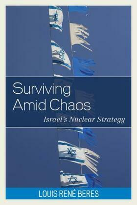 Surviving Amid Chaos: Israel's Nuclear Strategy