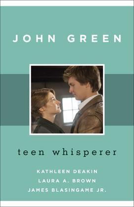 John Green: Teen Whisperer