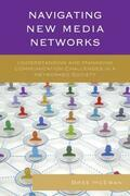 Navigating New Media Networks: Understanding and Managing Communication Challenges in a Networked Society