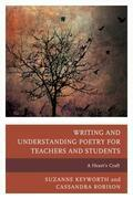Writing and Understanding Poetry for Teachers and Students: A Heart's Craft