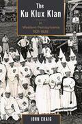 The Ku Klux Klan in Western Pennsylvania, 1921–1928