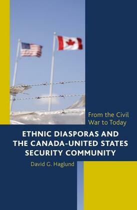 Ethnic Diasporas and the Canada-United States Security Community: From the Civil War to Today