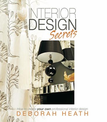 Interior Design Secrets: How to create your own professional interior design
