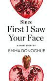 Since First I Saw Your Face: A Short Story from the collection, Reader, I Married Him