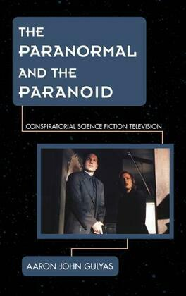 The Paranormal and the Paranoid: Conspiratorial Science Fiction Television