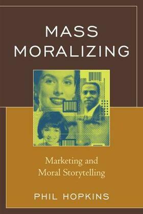 Mass Moralizing: Marketing and Moral Storytelling
