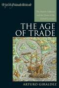 The Age of Trade: The Manila Galleons and the Dawn of the Global Economy
