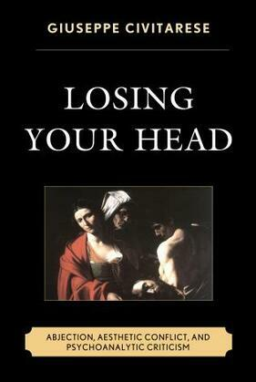 Losing Your Head: Abjection, Aesthetic Conflict, and Psychoanalytic Criticism