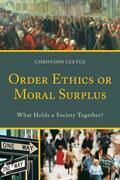 Order Ethics or Moral Surplus