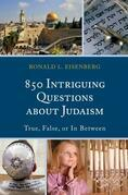 850 Intriguing Questions about Judaism: True, False, or In Between