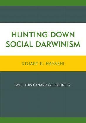 Hunting Down Social Darwinism: Will This Canard Go Extinct?