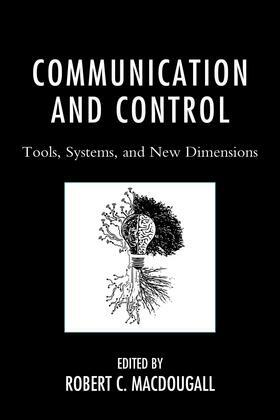 Communication and Control: Tools, Systems, and New Dimensions
