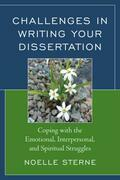 Challenges in Writing Your Dissertation: Coping with the Emotional, Interpersonal, and Spiritual Struggles
