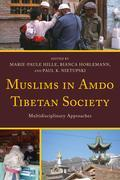 Muslims in Amdo Tibetan Society: Multidisciplinary Approaches