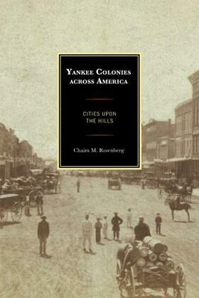 Yankee Colonies across America: Cities upon the Hills
