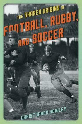 The Shared Origins of Football, Rugby, and Soccer