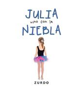 Julia Vino Con La Niebla