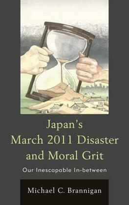Japan's March 2011 Disaster and Moral Grit: Our Inescapable In-between